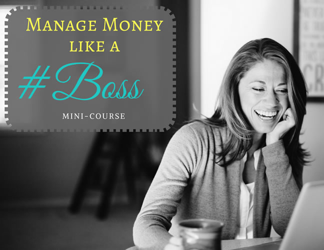 Manage Money Like a Boss Mini-Course