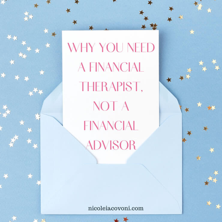 Why You Need a Financial Therapist, Not a Financial Advisor