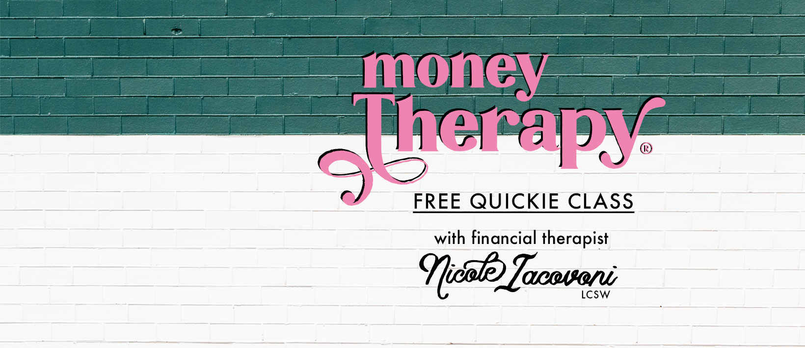 Money Therapy Quickie Class Logo on Green Brick Wall